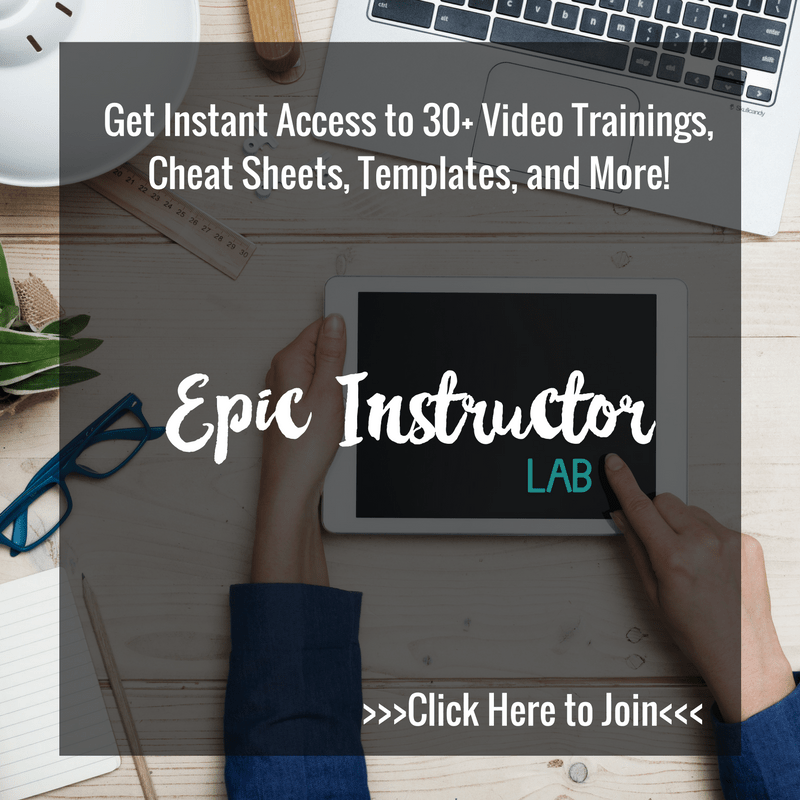 Join the Epic Instructor Lab and get instant access to over 30 video trainings, cheat sheets and more to help you create your first online course.