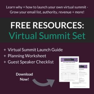 Learn how to launch your first virtual summit in 90 days with the resources in this Free Virtual Summit Set.
