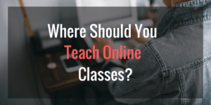 Where should you teach online classes