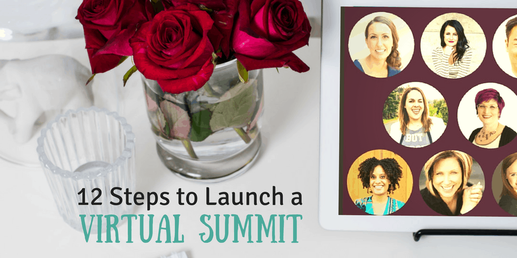 12 steps to launch a virtual summit to grow your list and income