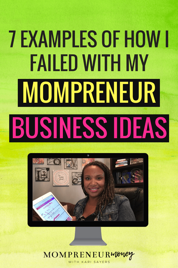 7 Failed Mompreneur Business Ideas and What I Learned