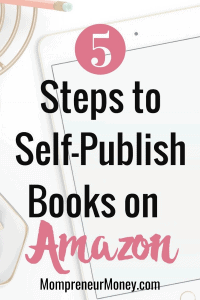 5 Step Guide to Self Publish Books on Amazon