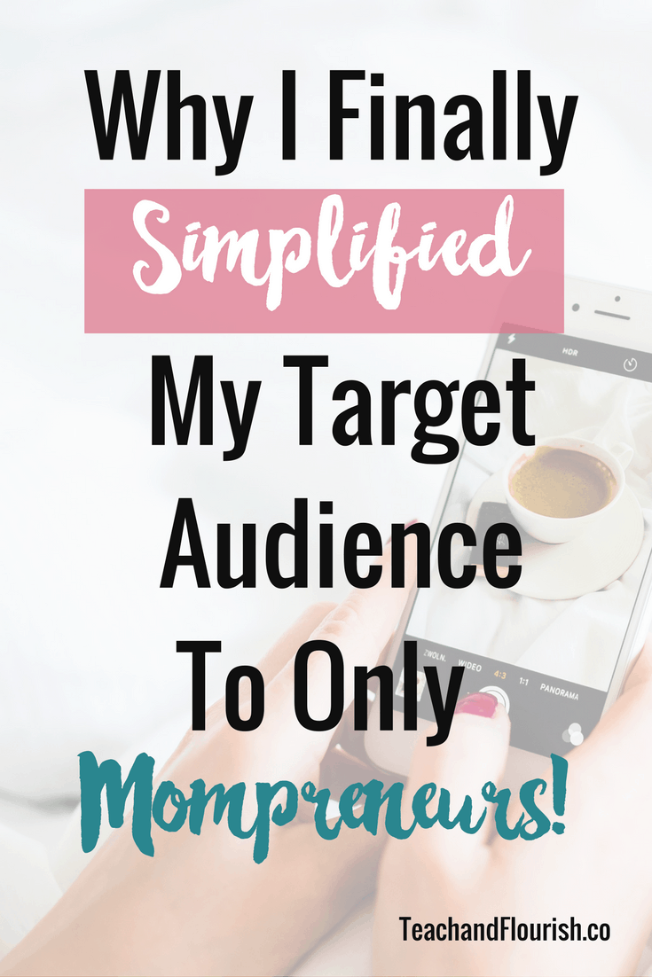 Why I Finally Simplified My Target Audience to Only Mompreneurs