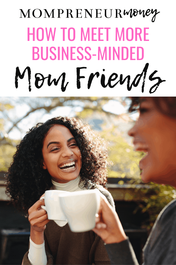 How to Meet Mom Friends in Business