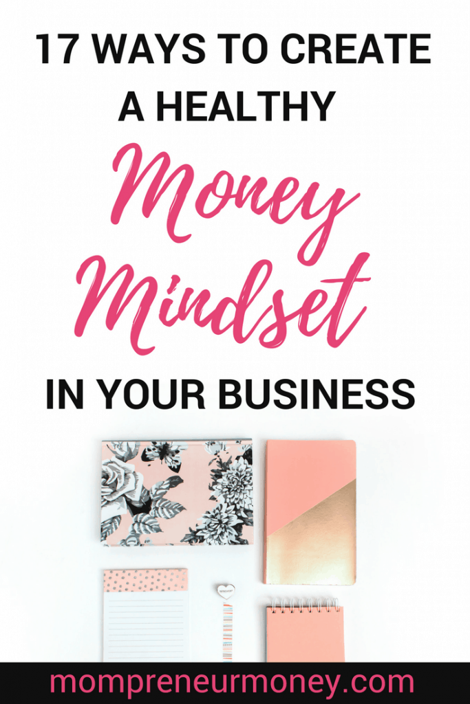 17 Ways to Create a Healthy Money Mindset in Your Business