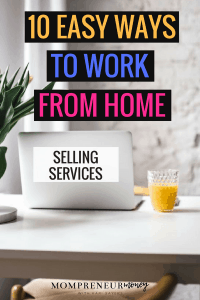 Looking for opportunities to work from home and make money? Selling services is one of the best ways to make it happen. Here are 10 ideas to get started.