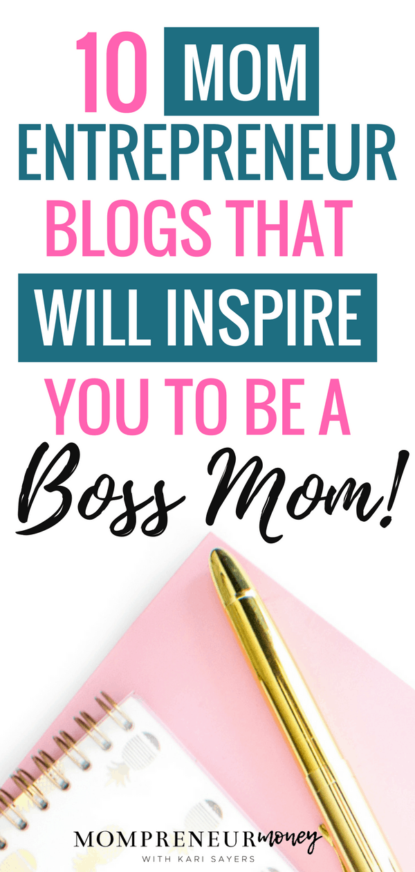 10 Mom Entrepreneur Blogs That Will Inspire You To Be a Boss Mom