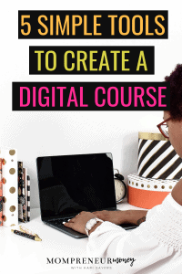 Make Money with Digital Courses: 5 Tools to Use
