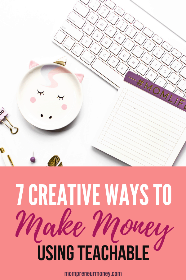 7 Creative Ways to Make Money Using Teachable