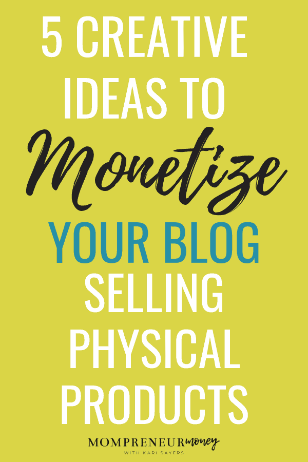 Creative Ideas to Monetize by Selling Physical Products