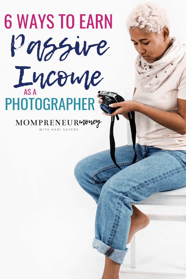 6 ways to make passive income as a photographer