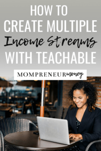 How to create multiple income streams with teachable