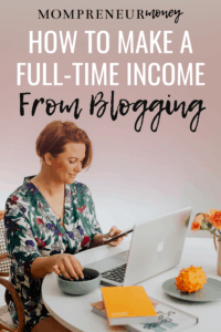 How to Make a Full-Time Income From Blogging