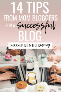 14 Tips From Mom Bloggers