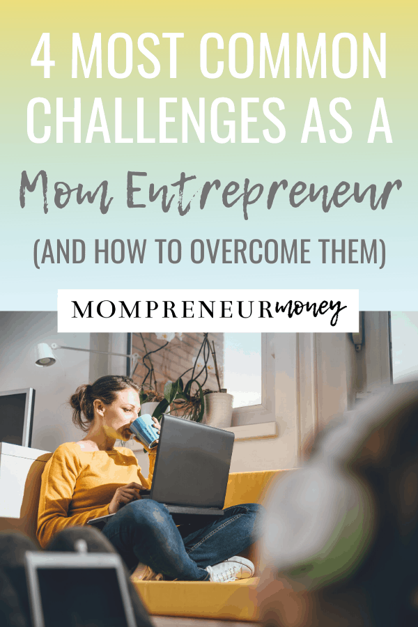 Common Challenges as a Mom Entrepreneur