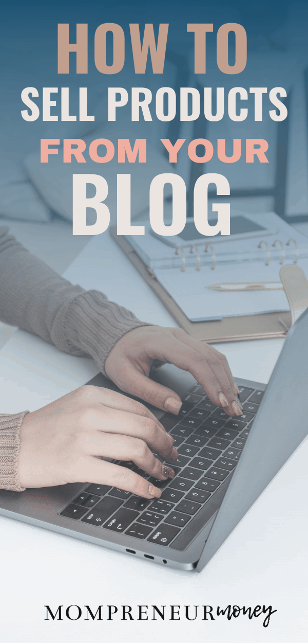 How to Sell Products from Your Blog