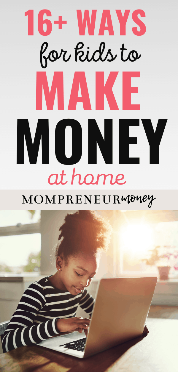 16 ways for kids to make money at home