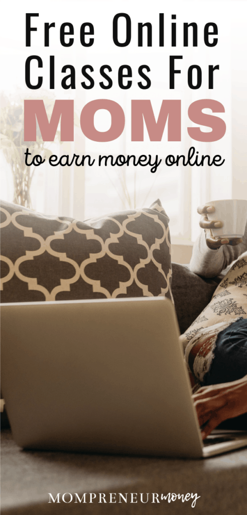 Free Online Classes for Moms to Earn Money From Home